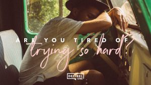 Are you tired of trying so hard?