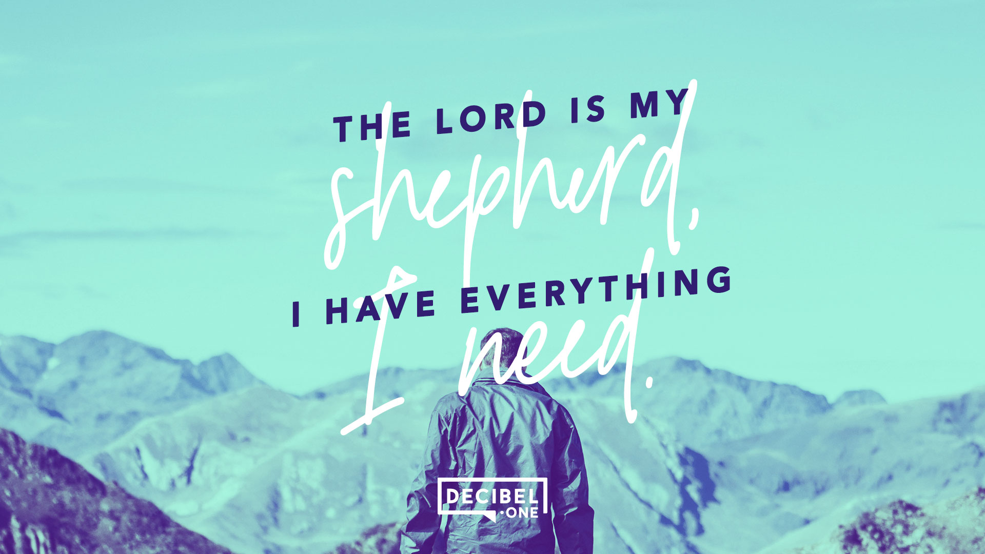 The Lord Is My Shepherd I Have Everything I Need Decibel