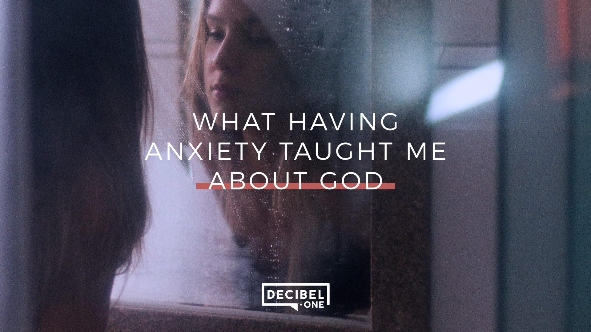 What having anxiety taught me about God