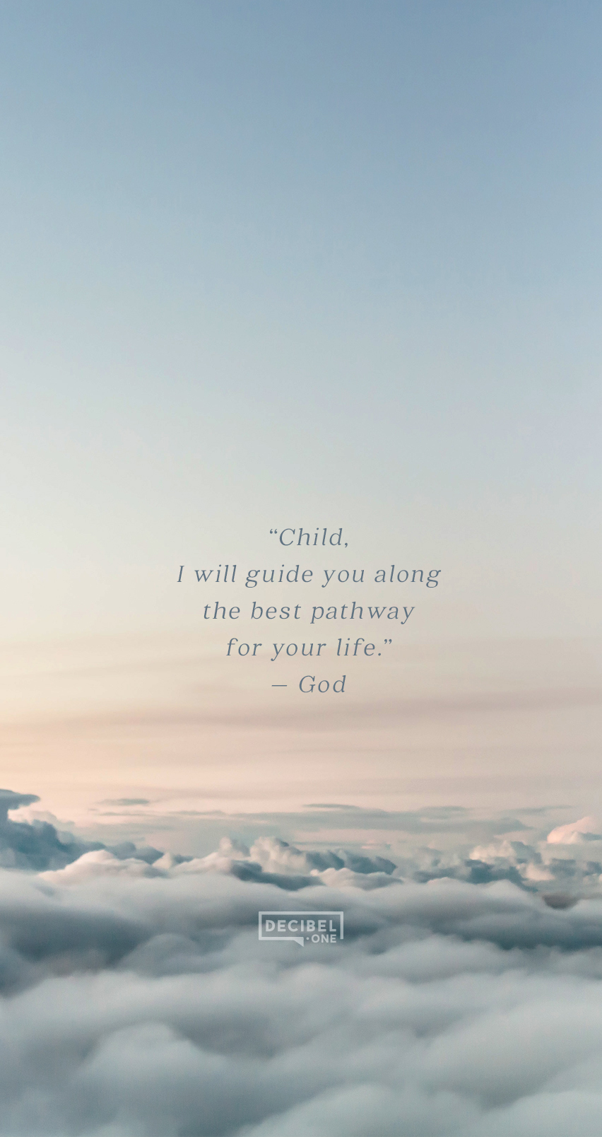 """Child, I will guide you along the best pathway for your life."" – God"