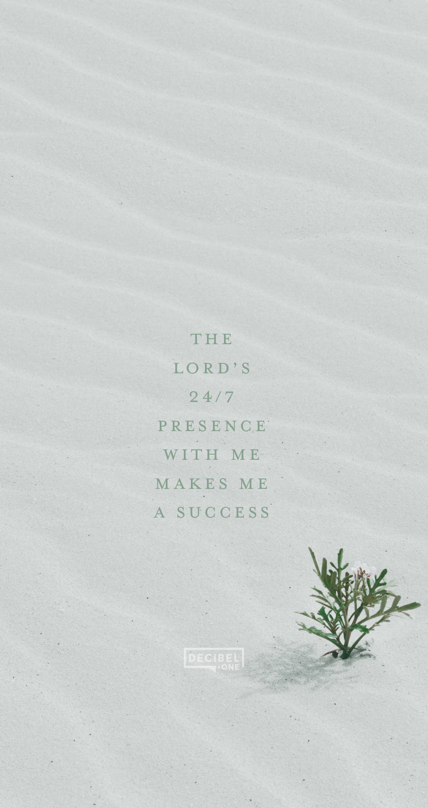The Lord's 24/7 presence with me makes me a success