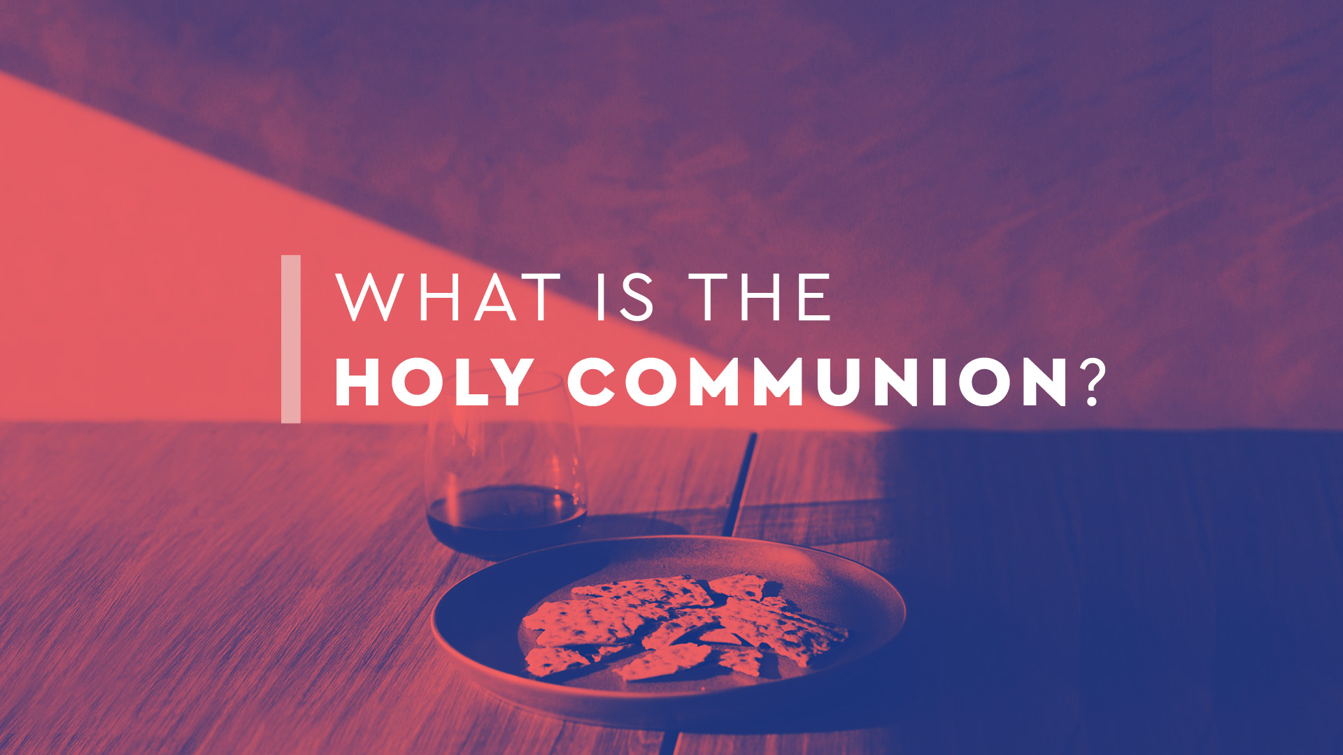 What is the Holy Communion?